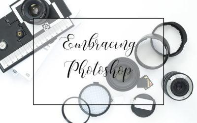 Learning to embrace Photoshop